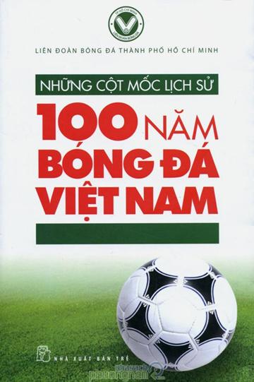 nhung_cot_moc_lich_su_100_nam_bong_da_viet_nam3