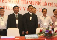"""Ông Trần Anh Tú - Chủ tịch Liên đoàn Bóng đá TPHCM: """"HFF phải thay đổi tư duy làm bóng đá"""""""