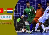 Clip tuyển Futsal Việt Nam hoà Hà Lan: 2-2