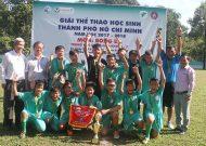 Trường Nguyễn Thị Định vô địch giải bóng đá học sinh THCS TPHCM khối 6 - 7 năm học 2017 - 2018