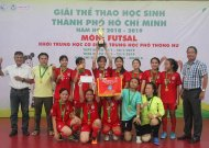 Long Thới Nhà Bè vô địch giải futsal nữ học sinh THPT TPHCM, năm học 2018 - 2019