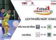 Lịch thi đấu Futsal HDBank VĐQG hôm nay 15/4