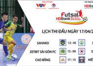 Lịch thi đấu Futsal HDBank VĐQG 2021 ngày 17/4